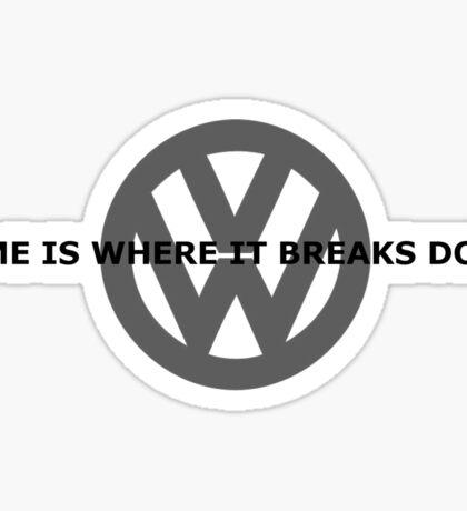 Home is where it breaks down Sticker