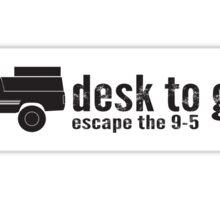 Desk To Glory - Stickers! Sticker