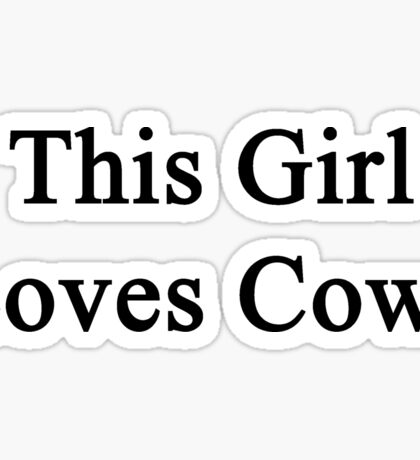 This Girl Loves Cows  Sticker