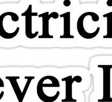 Electricians Never Lie  Sticker