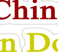 A Chinese Can Do It  Sticker