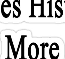 This Man Loves History More Than Anything  Sticker