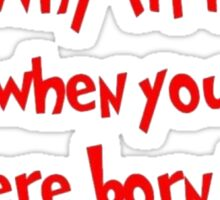 Why Fit In When You Were Born To Stand Out - Dr. Seuss Sticker