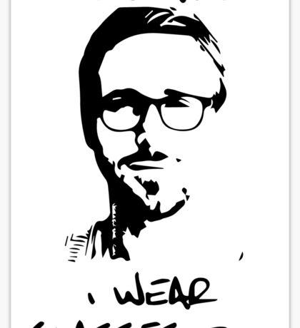 Hey Girl, I Wear Glasses Too. Sticker