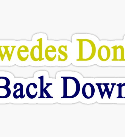 Swedes Don't Back Down  Sticker