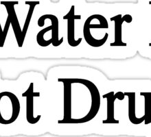Do Water Polo Not Drugs  Sticker