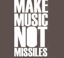 MAKE MUSIC NOT MISSILES Unisex T-Shirt