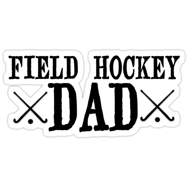 Field Hockey Dad by shakeoutfitters
