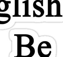 I Need English To Be Happy  Sticker