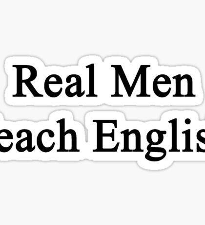 Real Men Teach English  Sticker