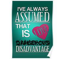Love is a Dangerous Disadvantage. Poster