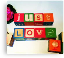 Just Love Canvas Print