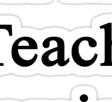 Real Men Teach Chemistry  Sticker