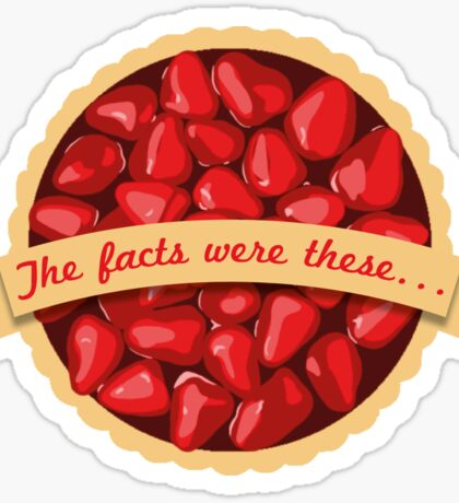 The facts were these... Sticker