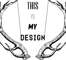 This Is My Design v1 by Natasha Curran