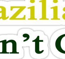 Brazilians Don't Cry  Sticker