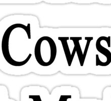 I Will Protect Cows With My Life Sticker