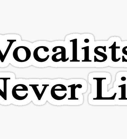 Vocalists Never Lie  Sticker