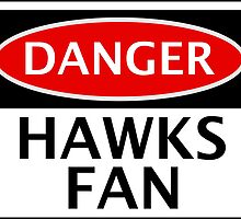 DANGER HAWKS FAN FAKE FUNNY STYLE SAFETY SIGN SIGNAGE by DangerSigns