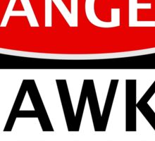 DANGER HAWKS FAN FAKE FUNNY STYLE SAFETY SIGN SIGNAGE Sticker