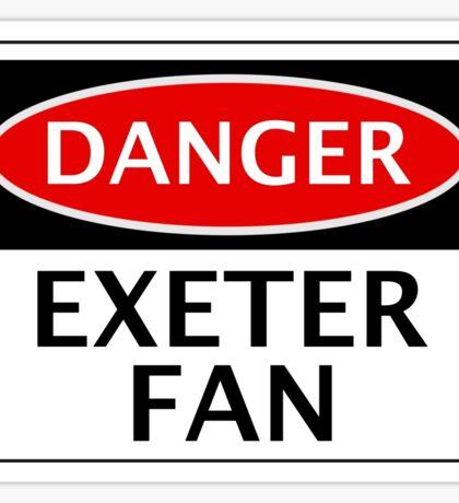 DANGER EXETER CITY, EXETER FAN, FOOTBALL FUNNY FAKE SAFETY SIGN Sticker