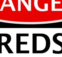DANGER REDS FAN, FOOTBALL FUNNY FAKE SAFETY SIGN Sticker
