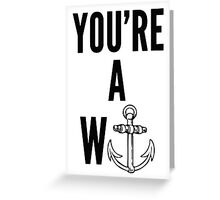 you're a Wanker Greeting Card