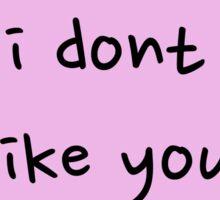 Sassy Heart–i don't like you–Mauve Sticker