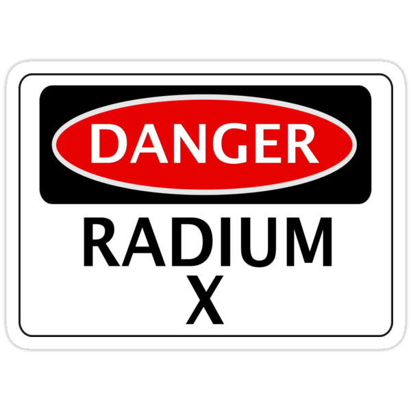 DANGER RADIUM X FAKE ELEMENT FUNNY SAFETY SIGN SIGNAGE by DangerSigns