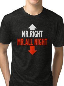 Mr. ALL NIGHT Tri-blend T-Shirt