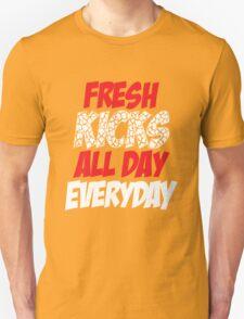 Fresh Kicks All day Everyday Unisex T-Shirt