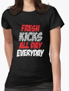 Fresh Kicks All day Everyday Womens Fitted T-Shirt