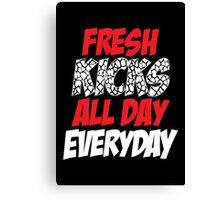 Fresh Kicks All day Everyday Canvas Print