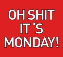 OH SHIT IT'S MONDAY! by kaipanou