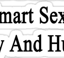 I'm That Beautiful Smart Sexy Funny And Humble Woman Who Loves Seals  Sticker