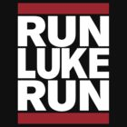 RUN LUKE RUN (White font) by Koukiburra