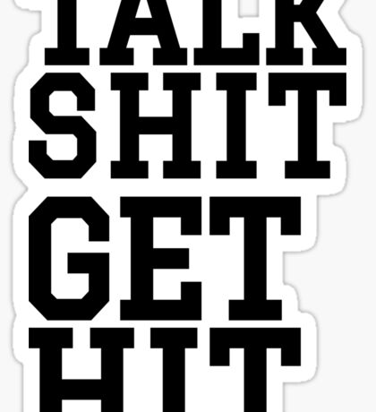 Talk Shit Get Hit | FreshTS Sticker