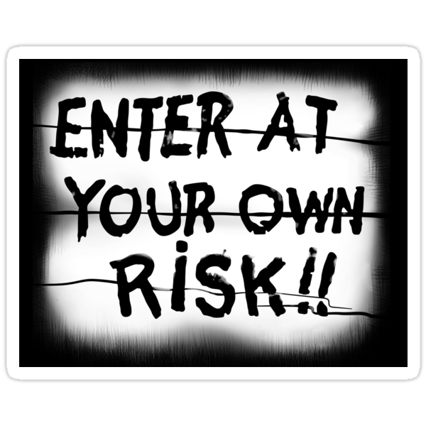 Enter At Your Own Risk Sticker by ShawnHallDesign