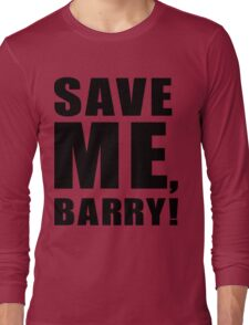 Save Me, Barry! Long Sleeve T-Shirt
