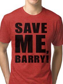 Save Me, Barry! Tri-blend T-Shirt