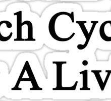 My Husband Doesn't Coach Cycling For A Living He Does It For Fun Sticker