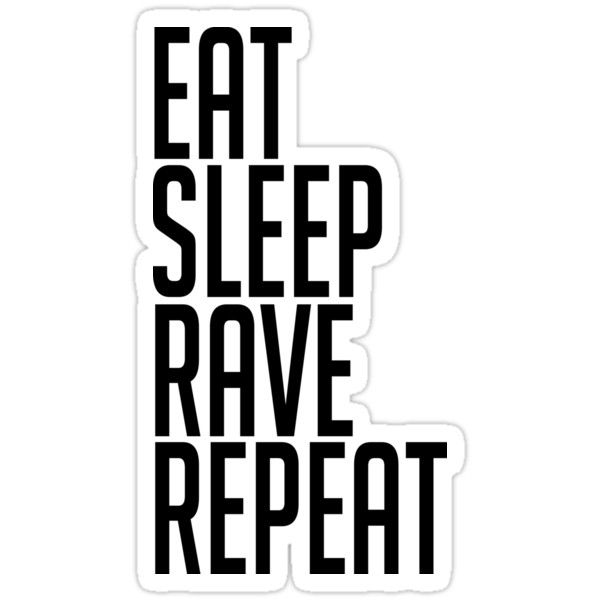 EAT SLEEP RAVE REPEAT (Sticker) by PANCAKE JEFF