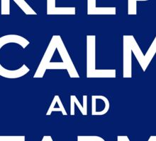 KEEP CALM and FARM ON - Sticker Sticker