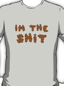 I'm the Shit T-Shirt
