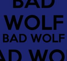 Keep calm - Bad Wolf Stickers Sticker