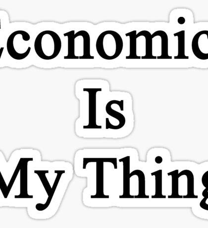 Economics Is My Thing Sticker