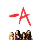 Pretty Little Liars - A by annalise