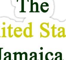 My Second Country Is The United States But Jamaica Will Always Be The First  Sticker