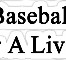 My Mom Doesn't Coach Baseball For A Living She Does It For Fun Sticker