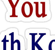 Screw You South Korea Is Better  Sticker